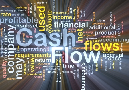 cash flows: Background concept wordcloud illustration of flow cash glowing light