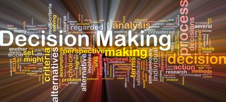 Background concept wordcloud illustration of decision making glowing light illustration