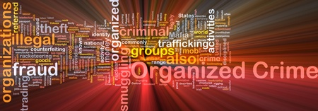 crimes: Background concept wordcloud illustration of organized crime glowing light Stock Photo