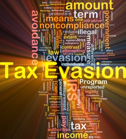 legislators: Background concept wordcloud illustration of tax evasion glowing light Stock Photo