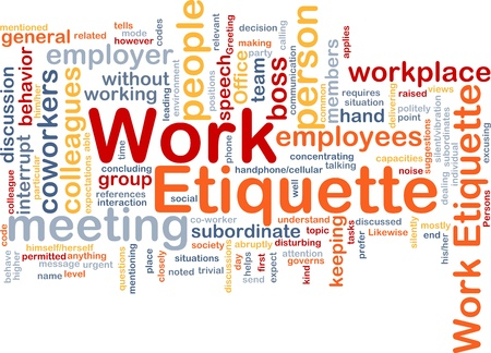 the etiquette: Background concept wordcloud illustration of work etiquette