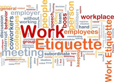 etiquette: Background concept wordcloud illustration of work etiquette