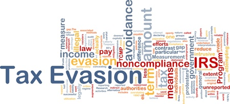 legislators: Background concept wordcloud illustration of tax evasion