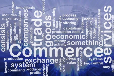 commercialization: Word cloud concept illustration of trade commerce international
