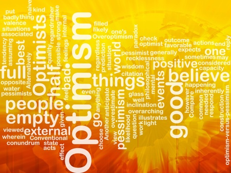 optimism: Word cloud concept illustration of optimism optimist international