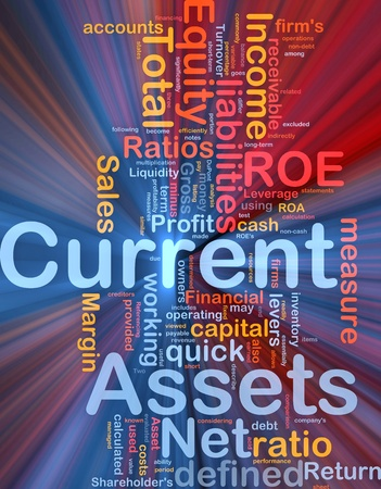Background concept wordcloud illustration of finance current assets glowing light illustration