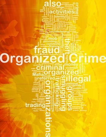 organized crime: Background concept wordcloud illustration of organized crime international
