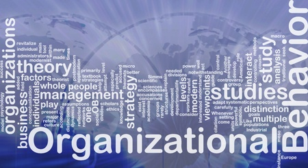 behaviour: Background concept wordcloud illustration of organizational behavior international Stock Photo