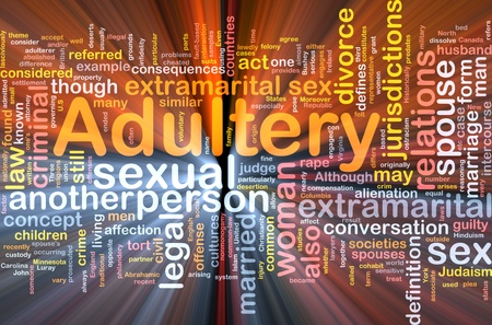 Background concept wordcloud illustration of adultery glowing light