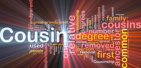 cousin: Background concept wordcloud illustration of cousin  glowing light