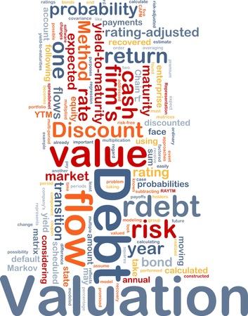valuation: Background concept wordcloud illustration of debt valuation finance