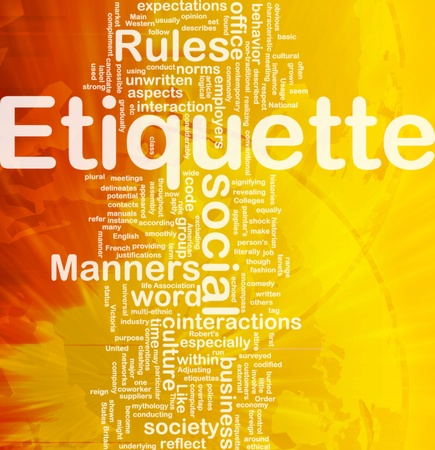 considerably: Background concept wordcloud illustration of etiquette international