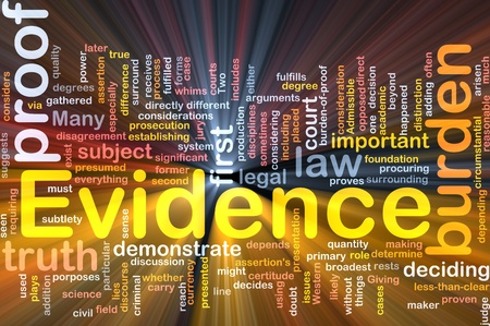 Background concept wordcloud illustration of evidence legal proof glowing light illustration