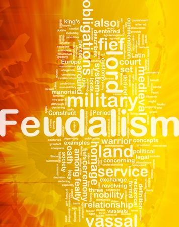 feudalism: Background concept wordcloud illustration of feudalism international