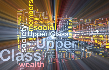 upper class: Background text pattern concept wordcloud illustration of upper class glowing light