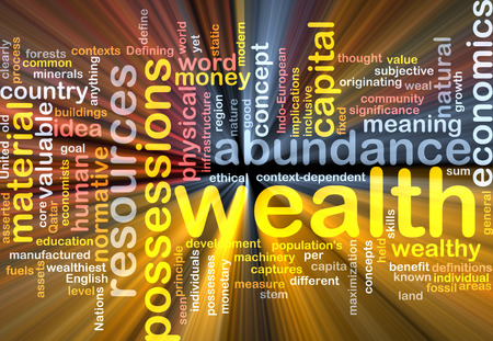 wealth concept: Background text pattern concept wordcloud illustration of wealth abundance glowing light