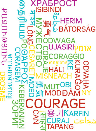 Background concept wordcloud multilanguage international many language illustration of courage Stock Photo