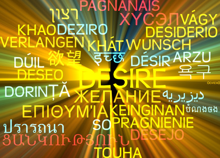 desire: Background concept wordcloud multilanguage international many language illustration of desire glowing light