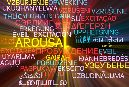 arousal: Background concept wordcloud multilanguage international many language illustration of arousal glowing light