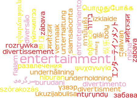 Background concept wordcloud multilanguage international many language illustration of entertainment