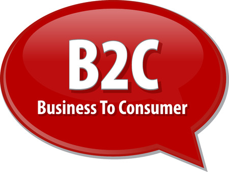 b2c: word speech bubble illustration of business acronym term B2C business to consumer