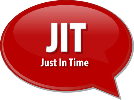 just in time: word speech bubble illustration of business acronym term JIT Just In Time