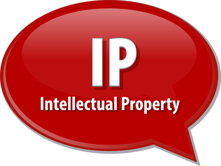 ip: word speech bubble illustration of business acronym term IP Intellectual Property