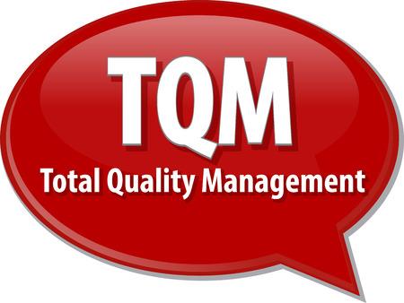 mangement: word speech bubble illustration of business acronym term TQM Total Quality Mangement