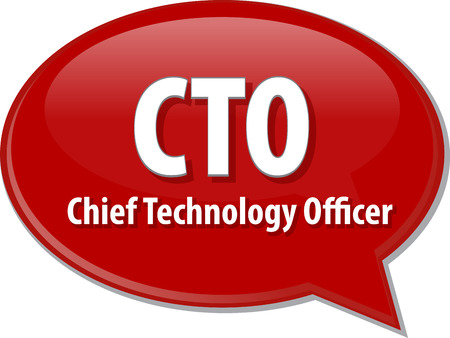 technical term: word speech bubble illustration of business acronym term CTO Chief Technical  Officer