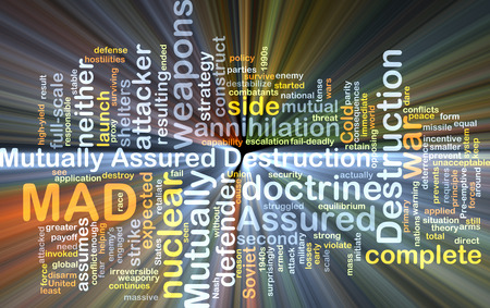 assured: Background concept wordcloud illustration of mutually assured destruction MAD glowing light