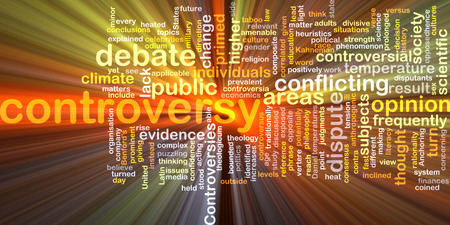 controversy: Background text pattern concept wordcloud illustration of controversy glowing light