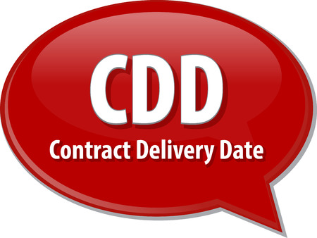 term: word speech bubble illustration of business acronym term CDD Contract Delivery Date