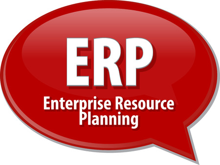 erp: word speech bubble illustration of business acronym term ERP Enterprise Resource Planning Stock Photo