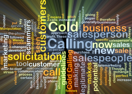 salespeople: Background concept wordcloud illustration of cold calling glowing light