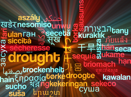 drought: Background concept wordcloud multilanguage international many language illustration of drought glowing light