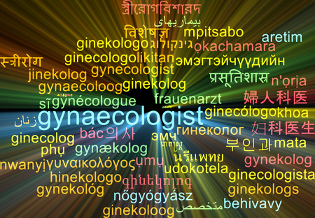 gynaecologist: Background concept wordcloud multilanguage international many language illustration of gynaecologist glowing light Stock Photo