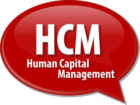 staffing: word speech bubble illustration of business acronym term HCM Human Capital Management