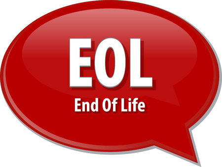lifecycle: word speech bubble illustration of business acronym term EOL End of Life