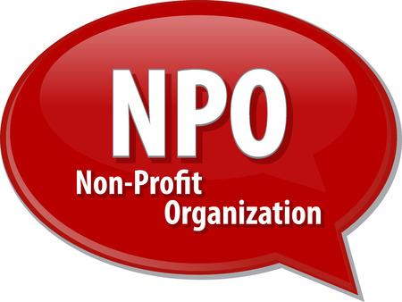 nonprofit: word speech bubble illustration of business acronym term NPO Non-Profit Organization Stock Photo