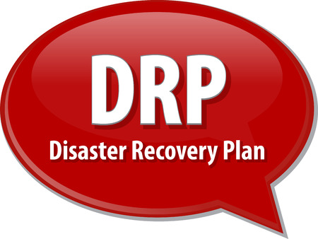 disaster: word speech bubble illustration of business acronym term DRP Disaster Recovery Plan Stock Photo