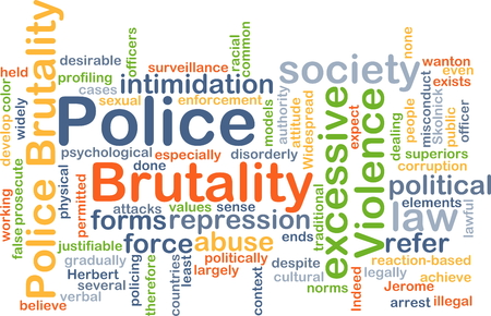 prosecute: Background concept wordcloud illustration of police brutality