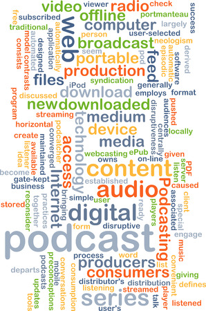 podcast: Background concept wordcloud illustration of podcast