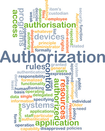authorization: Background concept wordcloud illustration of authorization Stock Photo