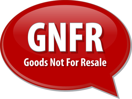 resale: word speech bubble illustration of business acronym term GNFR Goods Not For Resale Stock Photo