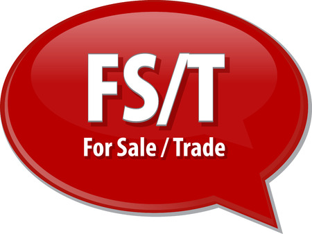 word speech bubble illustration of business acronym term FS/T For Sale or Trade Stock fotó