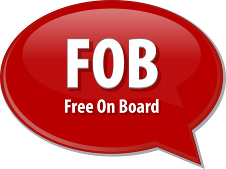 fob: word speech bubble illustration of business acronym term FOB Free On Board Stock Photo