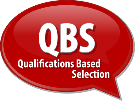 qualifications: word speech bubble illustration of business acronym term QBS Qualifications Based Selection