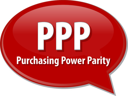 purchasing power: word speech bubble illustration of business acronym term PPP Purchasing Power Parity Stock Photo