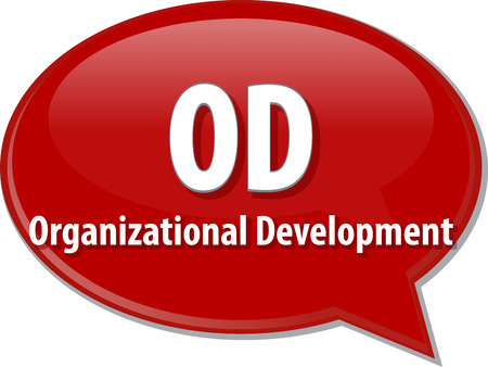 acronym: word speech bubble illustration of business acronym term OD Organizational Development