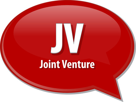word speech bubble illustration of business acronym term JV Joint Venture